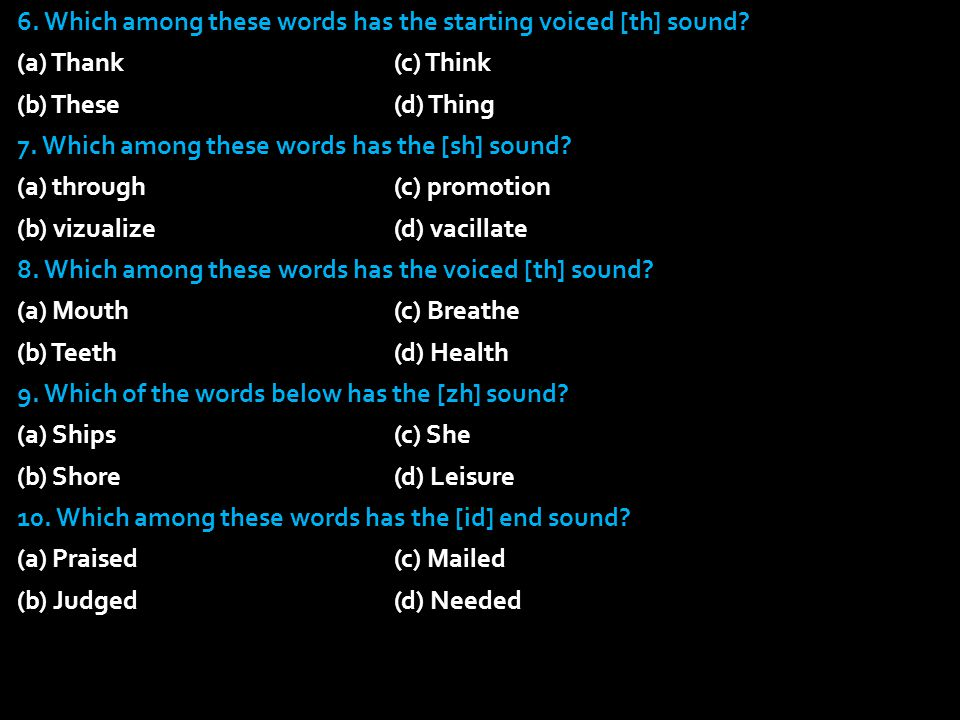 6. Which among these words has the starting voiced [th] sound